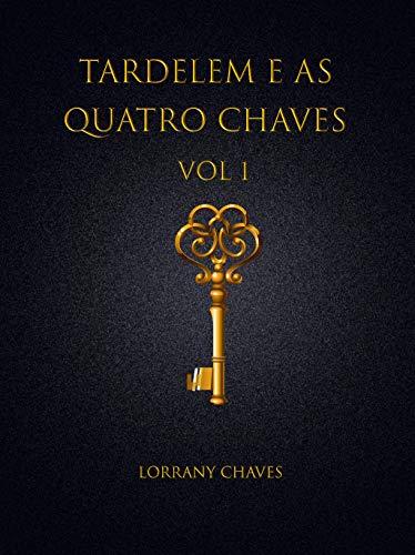Tardelem e as quatro chaves (Portuguese Edition)