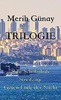 Trilogie: Süsse Schokolade - Streifzüge - Gegen Ende der Nacht