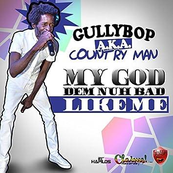 My God Dem Nuh Bad Like Me - Single