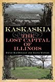 Kaskaskia: The Lost Capital of Illinois (Shawnee Books)