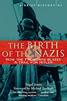 A Brief History of the Birth of the Nazis (Brief Histories)
