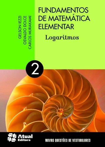Fundamentos de matemática elementar - Volume 2: Logaritmos