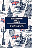 Brighton and Hove - England: Lined Travel Journal, Cute United Kingdom Notebook, Perfect gift for your Trip in UK States and Cities