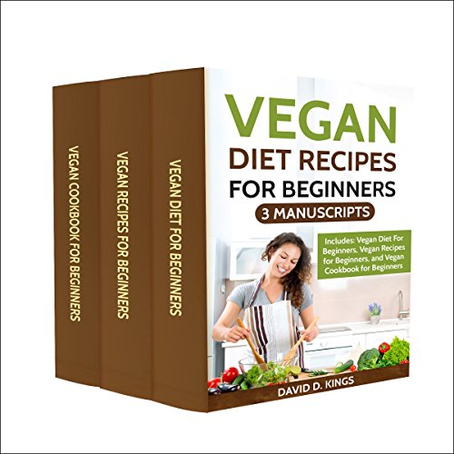 Vegan Diet Recipes for Beginners: 3 Manuscripts audiobook cover art