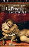 La peinture facétieuse - Du rire sacré de Corrège aux fables burlesques de Tintoret