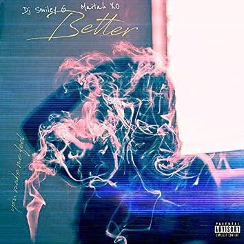 Better (feat. Maitah XO)