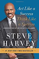 Act Like a Success, Think Like a Success: Discovering Your Gift and the Way to Life's Riches by Steve Harvey(2015-09-15)