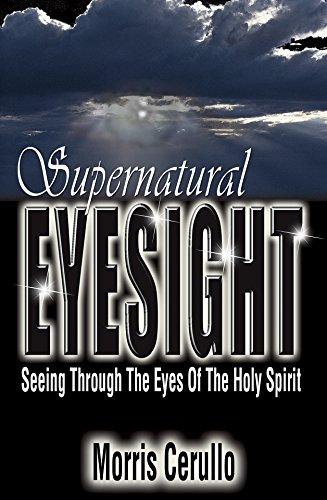 Supernatural Eyesight Seeing Through The Eyes Of The Holy Spirit Kindle Edition By Cerullo Morris Religion Spirituality Kindle Ebooks Amazon Com