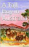 A Tall Boy in Australia (English Edition)