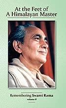 At the Feet of a Himalayan Master: Remembering Swami Rama