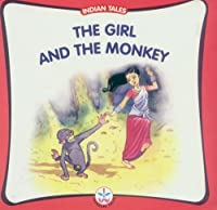 Girl and the Monkey (Indian Tales) 812641796X Book Cover
