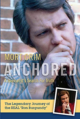Compare Textbook Prices for Anchored: A Journalist's Search for Truth  ISBN 9780825309441 by Crim, Mort