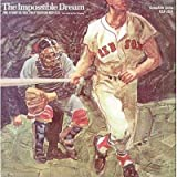 The Impossible Dream: The Story of the 1967 Boston Red Sox [Vinyl LP]