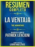 resumen completo: la ventaja (the advantage) - basado en el libro de patrick lencioni (spanish edition)