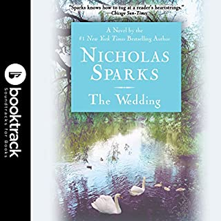 The Wedding     Booktrack Edition              Written by:                                                                                                                                 Nicholas Sparks                               Narrated by:                                                                                                                                 Tom Wopat                      Length: 7 hrs and 8 mins     4 ratings     Overall 4.8