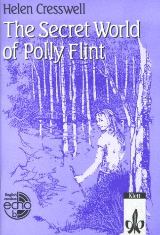 The Secret World of Polly Flint.