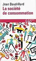 Societe de Consommation (Folio. Essais)