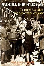 Marseille, Vichy et les nazis : Le temps des rafles, la déportation des Juifs