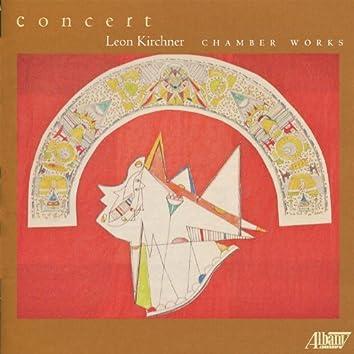 Leon Kirchner: Chamber Works