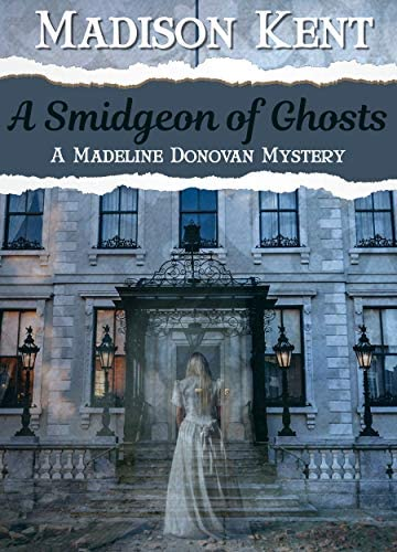A Smidgeon of Ghosts Madeline Donovan Mysteries Book 6 product image