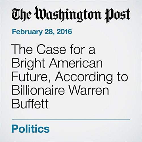The Case for a Bright American Future, According to Billionaire Warren Buffett cover art