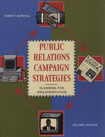 Public Relations Campaign Strategies: Planning for Implementation (2nd Edition)