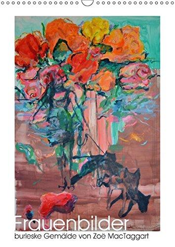 Frauenbilder - burleske Gemälde (Wandkalender 2017 DIN A3 hoch): Kalender mit Abbildungen farbenfroher Gemälde (Monatskalender, 14 Seiten )