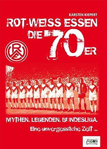Rot-Weiss Essen - Die 70er: Mythen. Legenden. Bundesliga