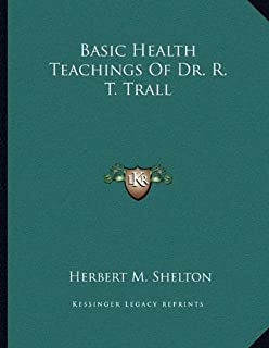 Basic Health Teachings of Dr. R. T. Trall