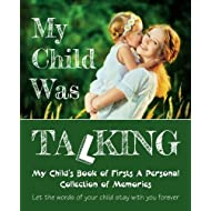 My Child Was Talking: My Child's Book of Firsts A Personal Collection of Memories