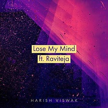 Lose My Mind (feat. Raviteja)