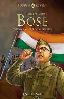 Subhas Chandra Bose: Great Freedom Fighter