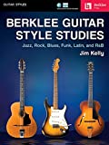 Berklee Guitar Style Studies: Jazz, Rock, Blues, Funk, Latin and R&b