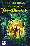 Les Travaux d'Apollon - tome 3 : Le piège de feu