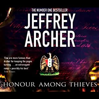 Honour Among Thieves                   Written by:                                                                                                                                 Jeffrey Archer                               Narrated by:                                                                                                                                 William Roberts                      Length: 3 hrs and 43 mins     1 rating     Overall 2.0