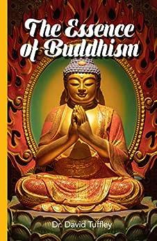 The Essence of Buddhism by [David Tuffley]