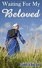 Waiting for my Beloved: An Amish Romance Trilogy