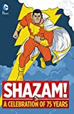 Image of Shazam!: A Celebration of 75 Years