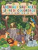 Livre de coloriage : Animaux sauvages | Pour enfants 4 à 8 ans: Cahier de coloriages : 30 dessins d'animaux jungle savane forêt (lion, ours, tigre..)| ... x27,94 cm | Idée cadeau fille garcon enfants