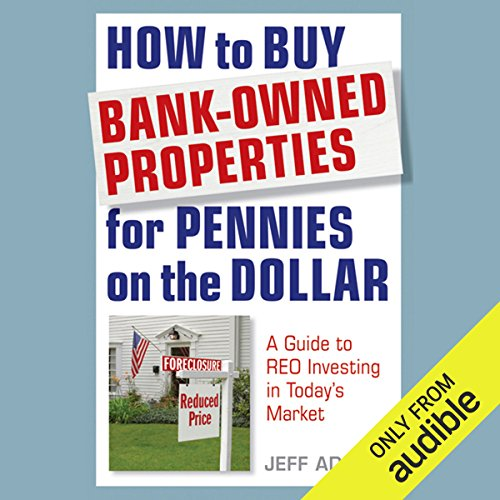 How to Buy Bank-Owned Properties for Pennies on the Dollar: A Guide to REO Investing in Today's Market audiobook cover art