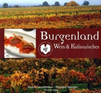 Burgenland - Wein und Kulinarisches: 10 Jahre Renomierte Weingüter Burgenland