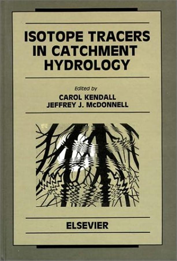 選ぶサミュエル値するIsotope Tracers in Catchment Hydrology