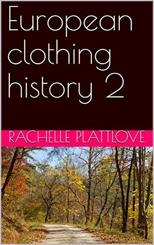 European clothing history 2 (English Edition)