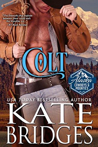 Colt (Alaska Cowboys and Mounties Book 1) (Western Historical Romance) (English Edition)
