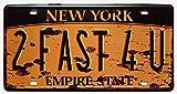 Eureya - Plaque d'immatriculation de voiture - Décoration murale vintage pour maison, café, bar, pub, restaurant, exposition,New York 2 Fast 4 U, 6'x12'