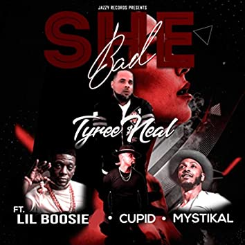 She Bad (feat. Lil Boosie, Cupid & Mystikal)