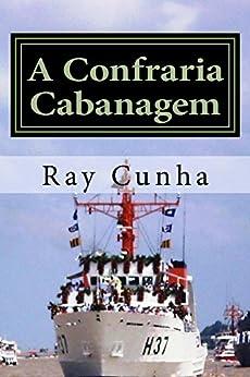 A Confraria Cabanagem (English Edition) por [Ray Cunha]