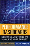 Performance Dashboards: Measuring, Monitoring, and Managing Your Business...