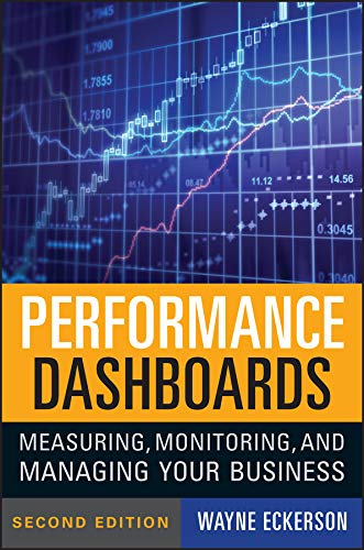 Performance Dashboards: Measuring, Monitoring, and Managing Your Business (English Edition)