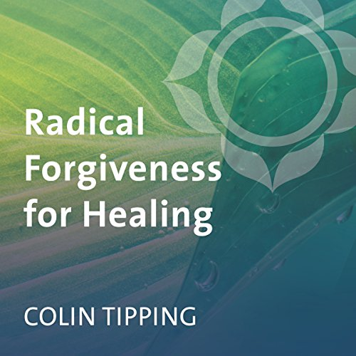 Radical Forgiveness for Healing audiobook cover art